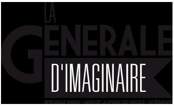 La Générale d'Imaginaire - Spectacle vivant – Arts de la (prise de) parole – Littérature